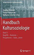 Handbuch Kultursoziologie Band1: Begriffe - Kontexte - Perspektiven - Autor_innen