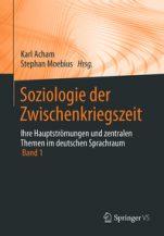 Cover_Soziologie-der-Zwischenkriegszeit.-Ihre-Hauptströmungen-und-zentralen-Themen-im-deutschen-Sprachraum-01